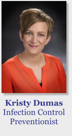 Kristy Dumas Infection Control Preventionist