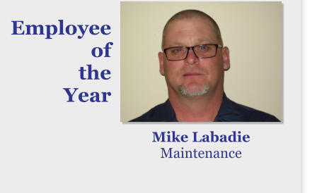 Employee of the Year Mike Labadie Maintenance
