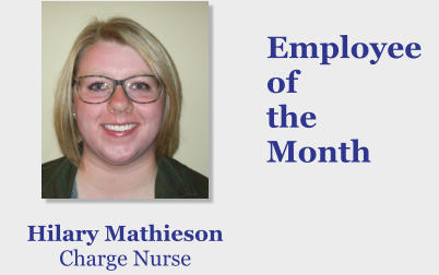 Employee of  the  Month Hilary Mathieson Charge Nurse